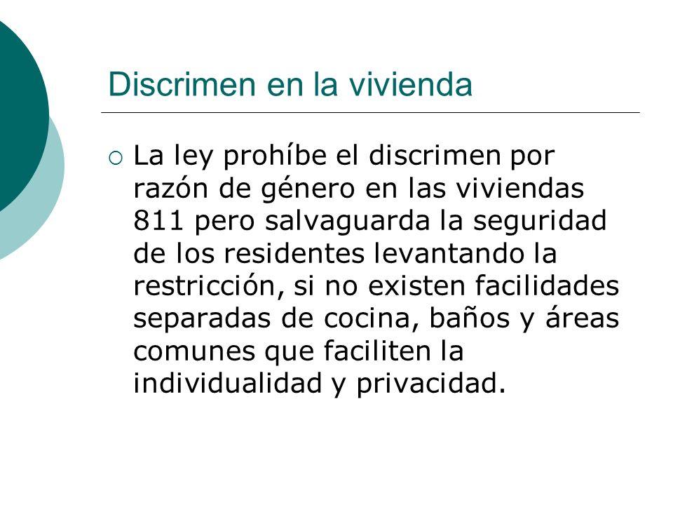 Discrimen en la vivienda La ley prohíbe el discrimen por razón de género en las viviendas 811 pero salvaguarda la seguridad de los residentes levantan