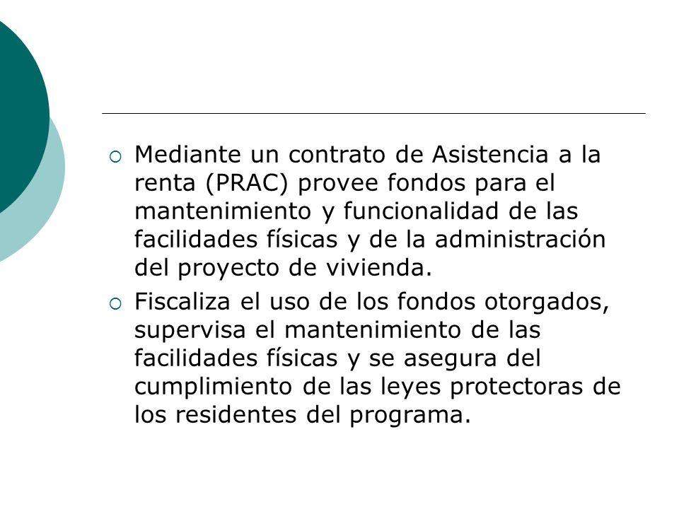 Mediante un contrato de Asistencia a la renta (PRAC) provee fondos para el mantenimiento y funcionalidad de las facilidades físicas y de la administra