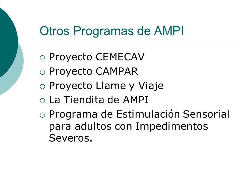 Otros Programas de AMPI Proyecto CEMECAV Proyecto CAMPAR Proyecto Llame y Viaje La Tiendita de AMPI Programa de Estimulación Sensorial para adultos co