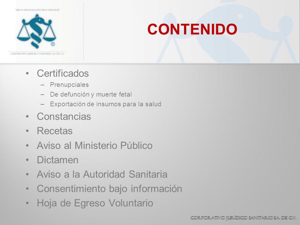 CONTENIDO Certificados –Prenupciales –De defunción y muerte fetal –Exportación de insumos para la salud Constancias Recetas Aviso al Ministerio Públic