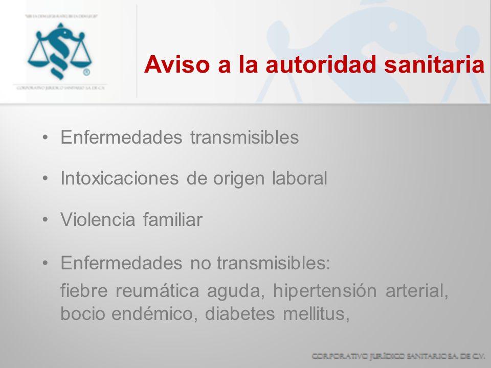 Aviso a la autoridad sanitaria Enfermedades transmisibles Intoxicaciones de origen laboral Violencia familiar Enfermedades no transmisibles: fiebre re