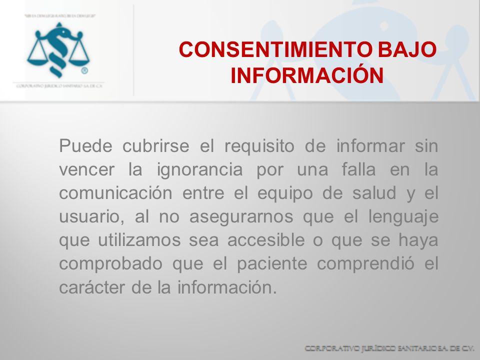 CONSENTIMIENTO BAJO INFORMACIÓN Puede cubrirse el requisito de informar sin vencer la ignorancia por una falla en la comunicación entre el equipo de s