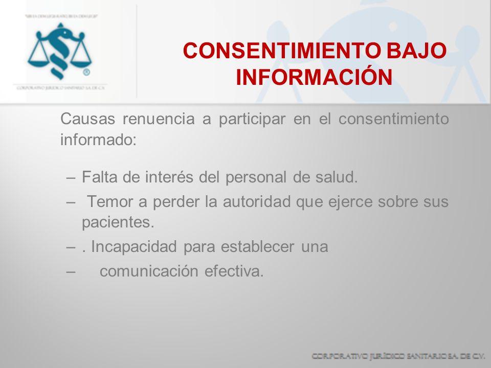 CONSENTIMIENTO BAJO INFORMACIÓN Causas renuencia a participar en el consentimiento informado: –Falta de interés del personal de salud. – Temor a perde