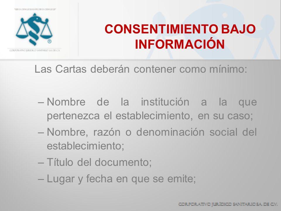 CONSENTIMIENTO BAJO INFORMACIÓN Las Cartas deberán contener como mínimo: –Nombre de la institución a la que pertenezca el establecimiento, en su caso;