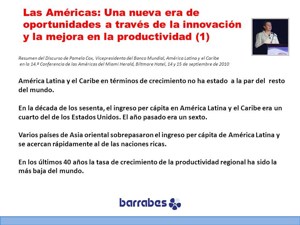 Las Américas: Una nueva era de oportunidades a través de la innovación y la mejora en la productividad (1) América Latina y el Caribe en términos de c