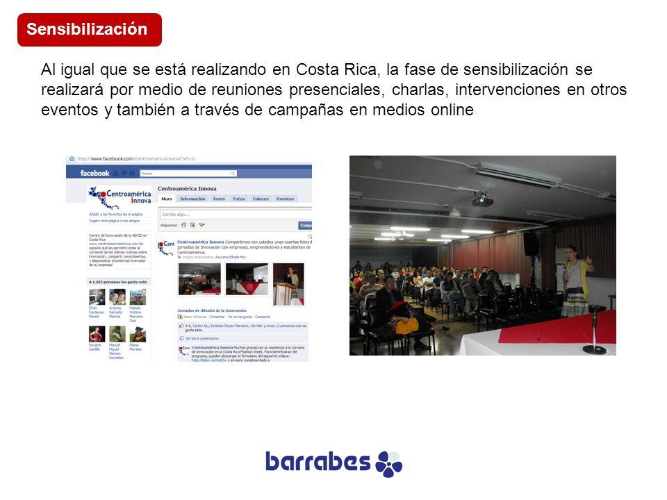 Al igual que se está realizando en Costa Rica, la fase de sensibilización se realizará por medio de reuniones presenciales, charlas, intervenciones en