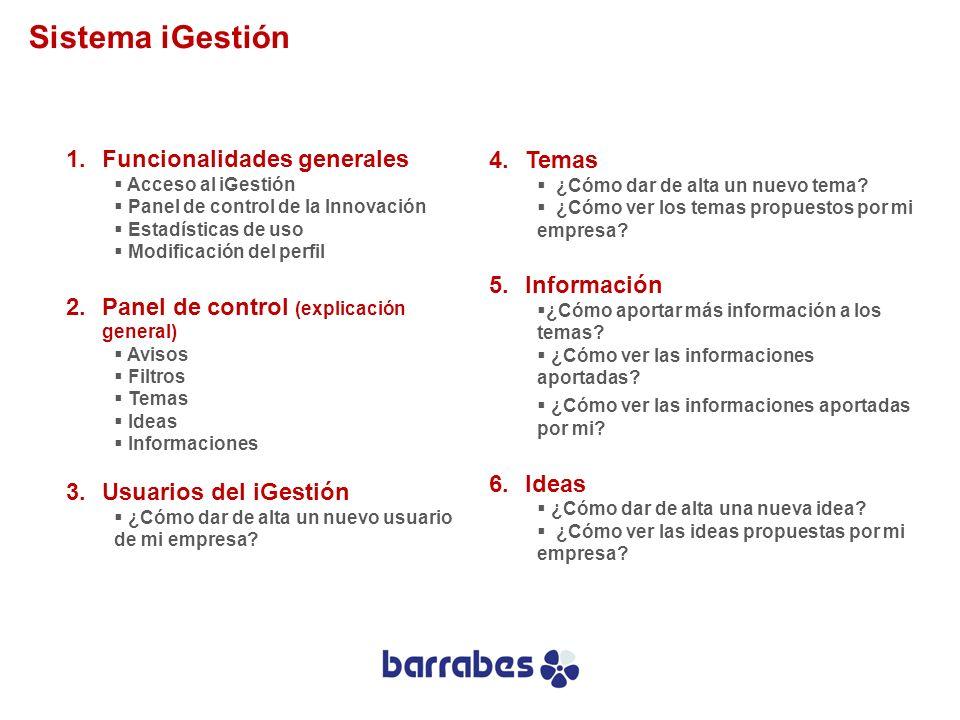1.Funcionalidades generales Acceso al iGestión Panel de control de la Innovación Estadísticas de uso Modificación del perfil 2.Panel de control (expli