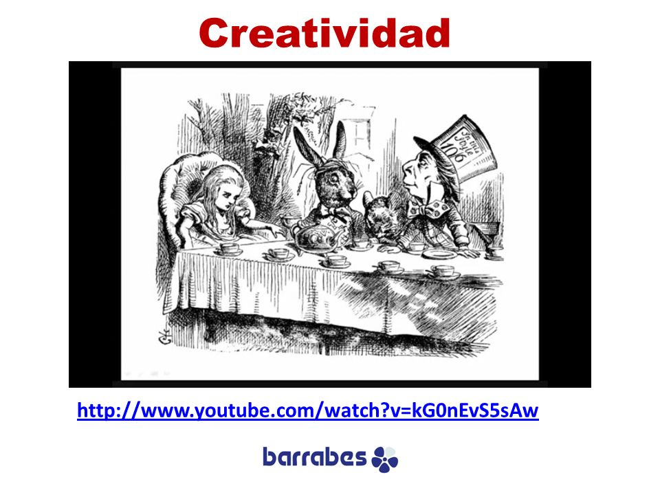 Creatividad http://www.youtube.com/watch?v=kG0nEvS5sAw