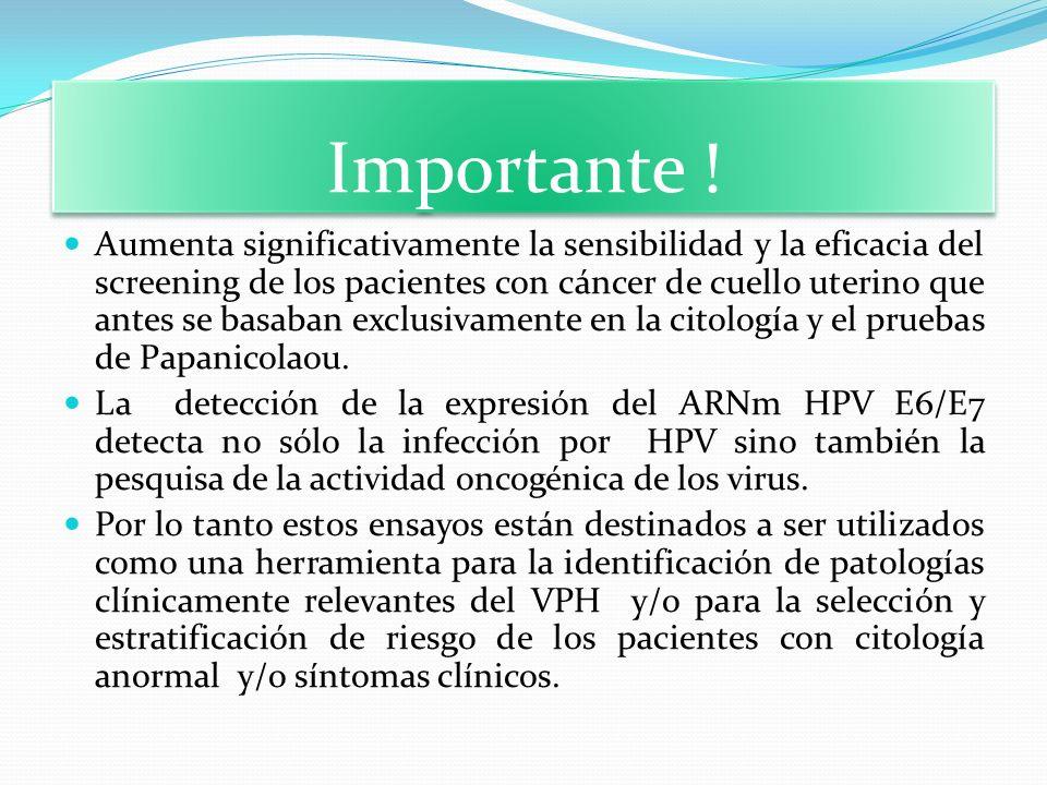 Importante ! Aumenta significativamente la sensibilidad y la eficacia del screening de los pacientes con cáncer de cuello uterino que antes se basaban