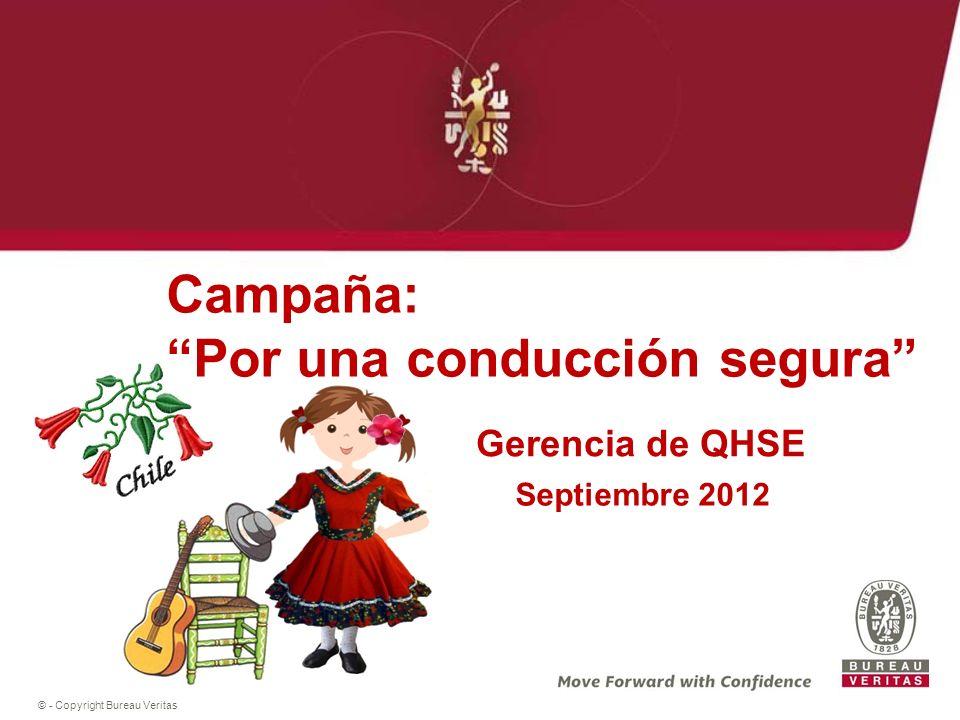 © - Copyright Bureau Veritas Campaña: Por una conducción segura Gerencia de QHSE Septiembre 2012