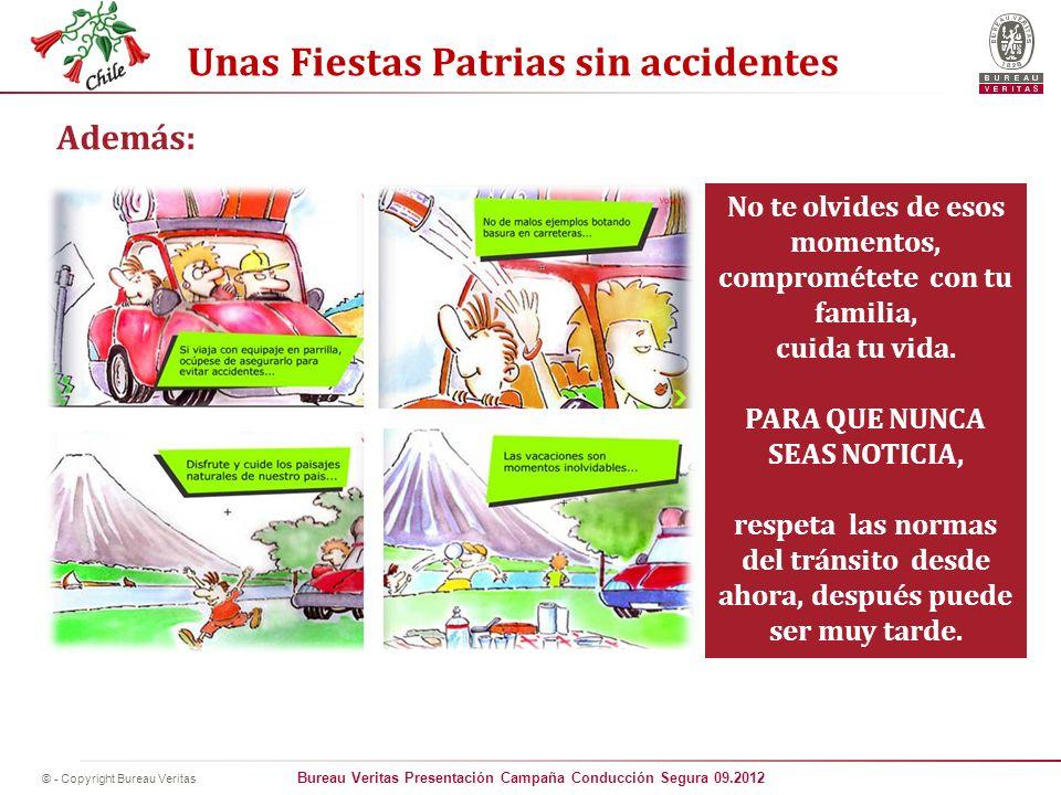 Bureau Veritas Presentación Campaña Conducción Segura 09.2012 © - Copyright Bureau Veritas Unas Fiestas Patrias sin accidentes Además: No te olvides d