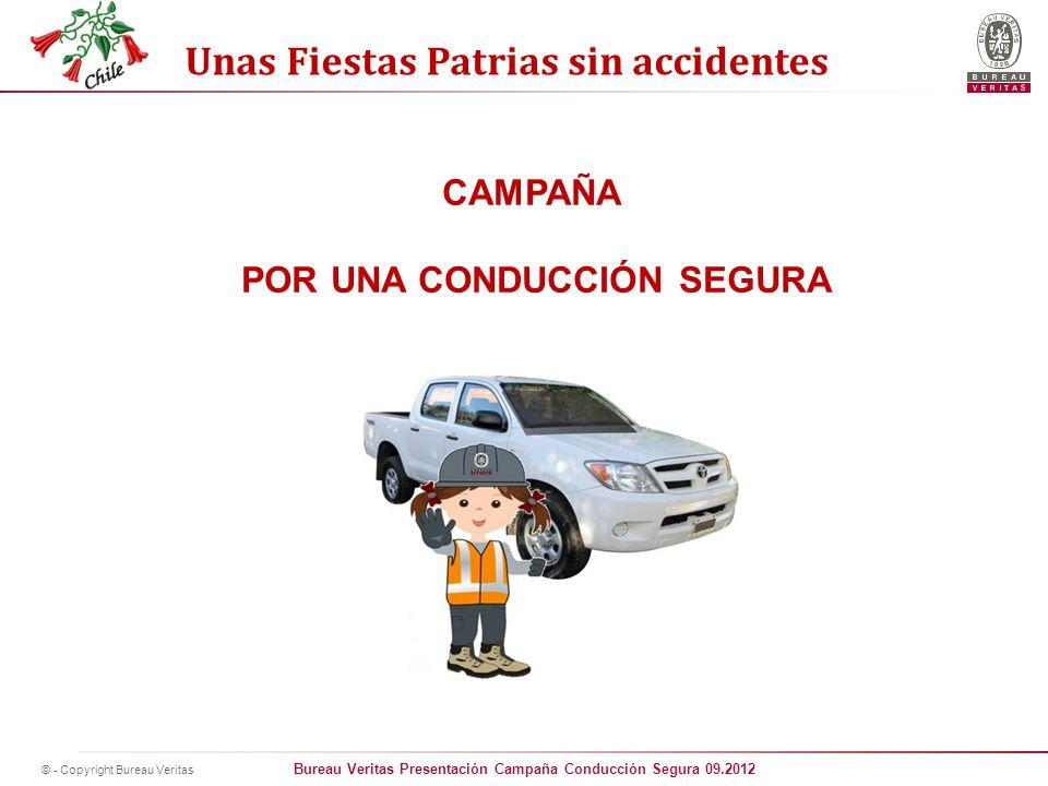 Bureau Veritas Presentación Campaña Conducción Segura 09.2012 © - Copyright Bureau Veritas Unas Fiestas Patrias sin accidentes CAMPAÑA POR UNA CONDUCC