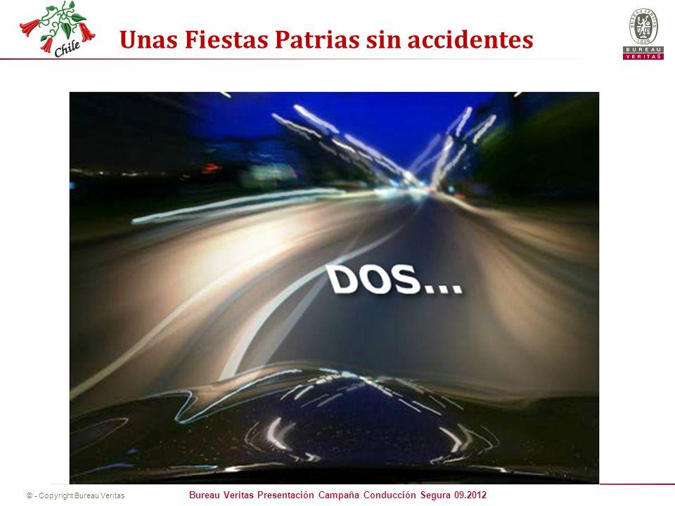 Bureau Veritas Presentación Campaña Conducción Segura 09.2012 © - Copyright Bureau Veritas Unas Fiestas Patrias sin accidentes