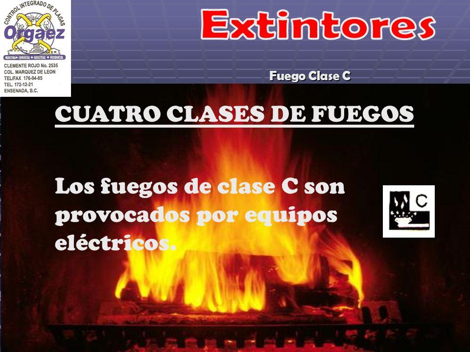 Fuego Clase C CUATRO CLASES DE FUEGOS Los fuegos de clase C son provocados por equipos eléctricos.