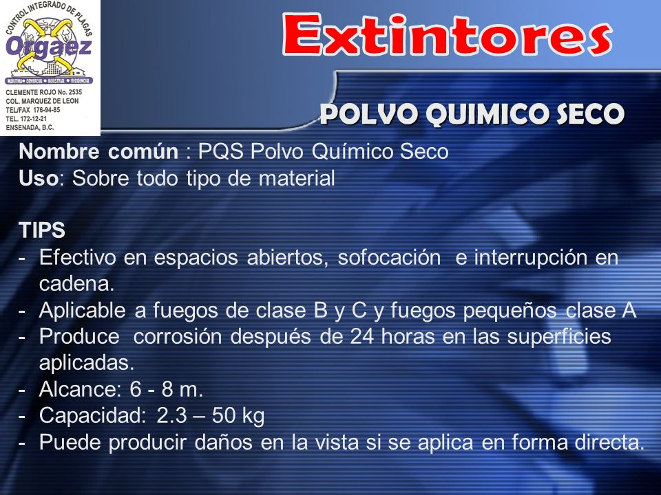 POLVO QUIMICO SECO Nombre común : PQS Polvo Químico Seco Uso: Sobre todo tipo de material TIPS -Efectivo en espacios abiertos, sofocación e interrupción en cadena.