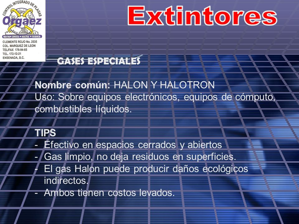 GASES ESPECIALES Nombre común: HALON Y HALOTRON Uso: Sobre equipos electrónicos, equipos de cómputo, combustibles líquidos. TIPS -Efectivo en espacios