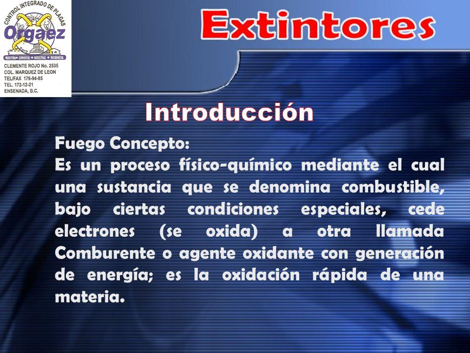 Fuego Concepto: Es un proceso físico-químico mediante el cual una sustancia que se denomina combustible, bajo ciertas condiciones especiales, cede ele