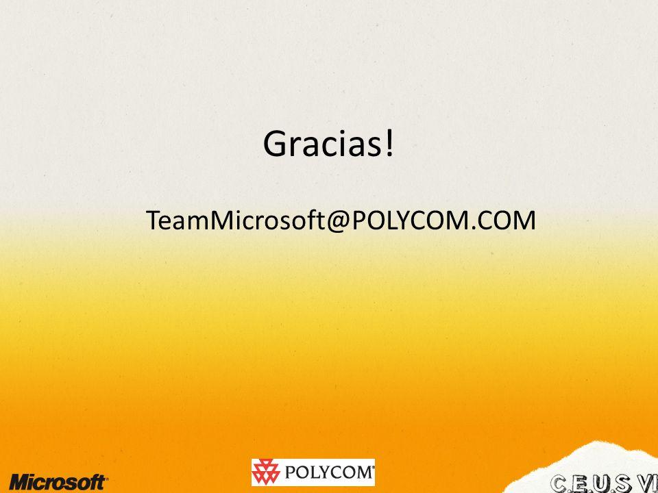 Gracias! TeamMicrosoft@POLYCOM.COM