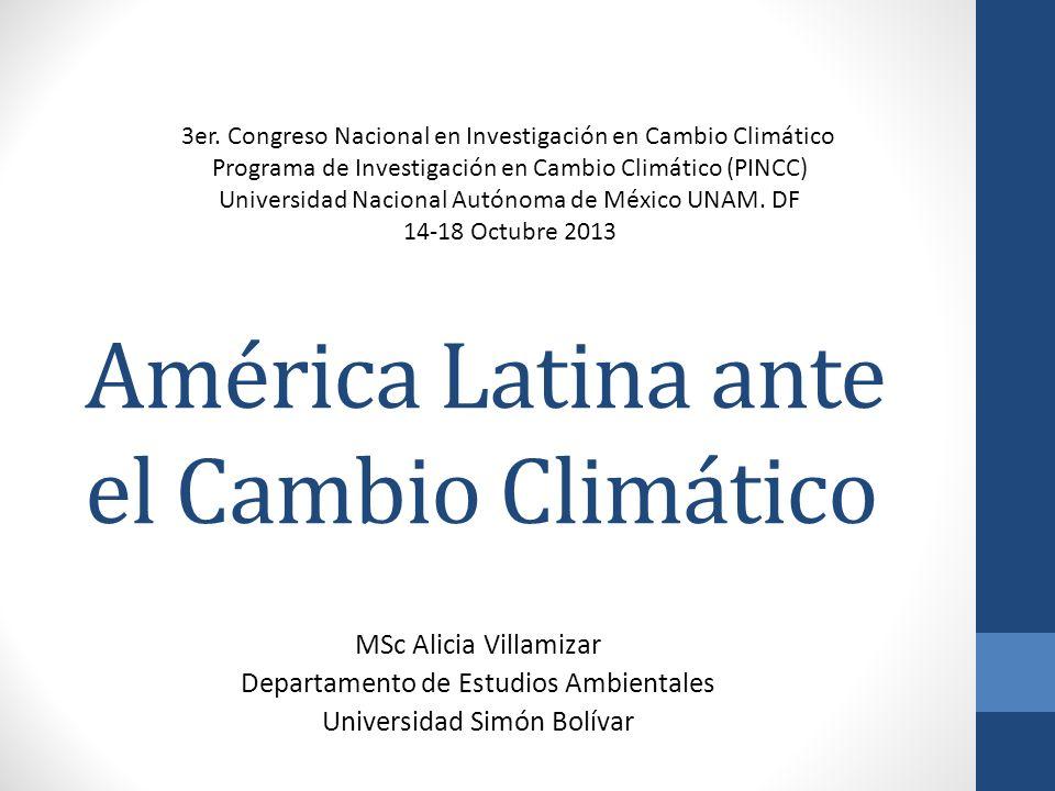 América Latina ante el Cambio Climático 3er. Congreso Nacional en Investigación en Cambio Climático Programa de Investigación en Cambio Climático (PIN