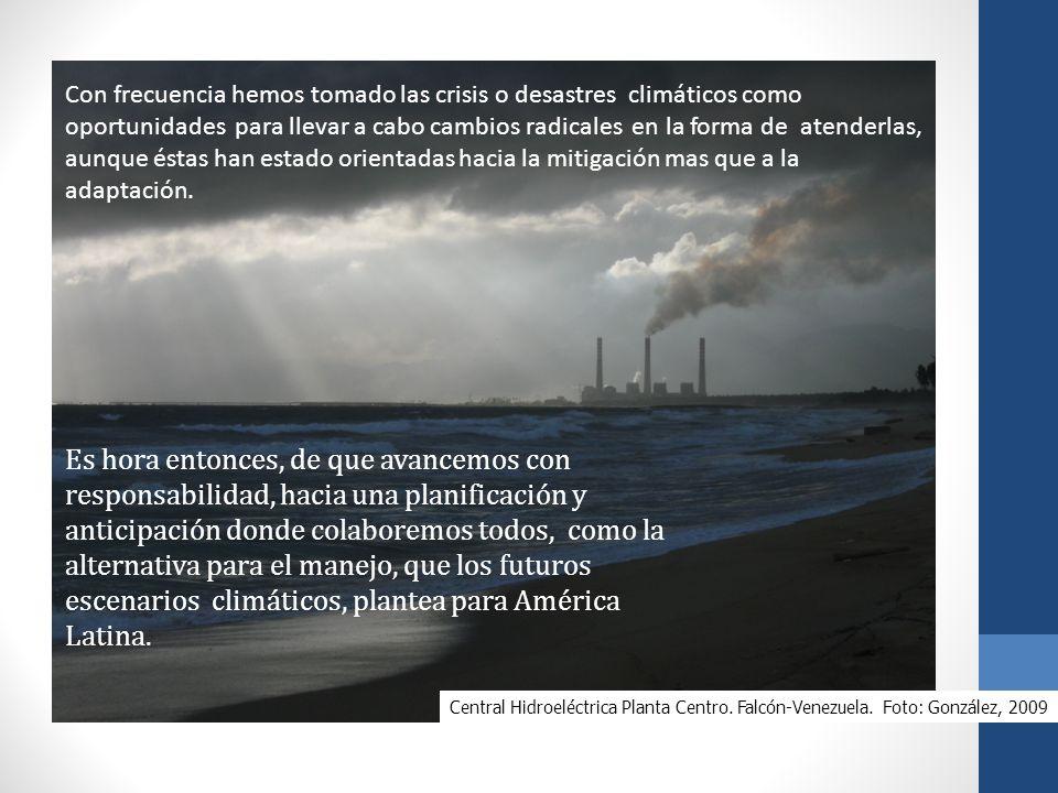 Central Hidroeléctrica Planta Centro. Falcón-Venezuela. Foto: González, 2009 Es hora entonces, de que avancemos con responsabilidad, hacia una planifi