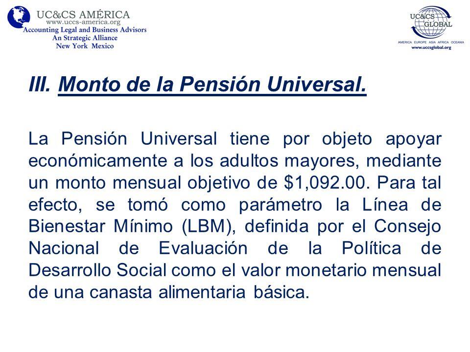 III.Monto de la Pensión Universal.