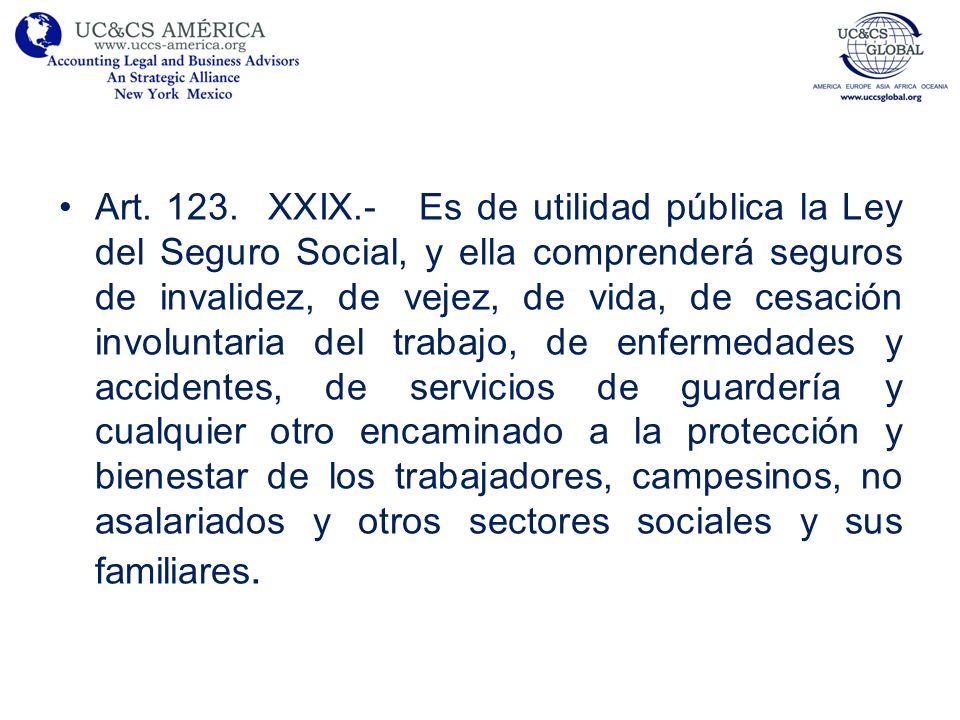 Texto propuesto: La iniciativa propone mantener prácticamente intacta la redacción actual del Artículo 123 constitucional, sólo reformando la fracción XXIX del Apartado A.