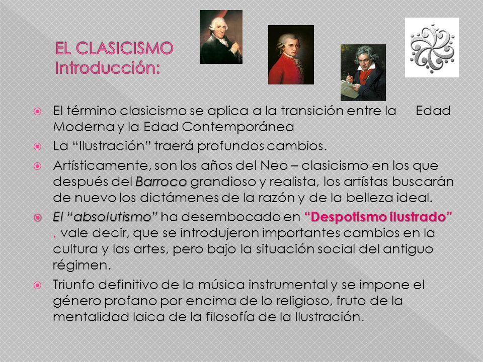 El término clasicismo se aplica a la transición entre la Edad Moderna y la Edad Contemporánea La Ilustración traerá profundos cambios. Barroco Artísti