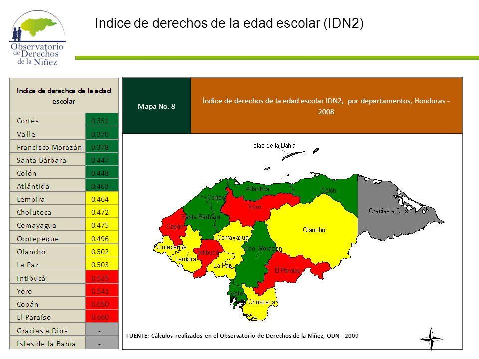 Mapa No. 8 Índice de derechos de la edad escolar IDN2, por departamentos, Honduras - 2008 FUENTE: Cálculos realizados en el Observatorio de Derechos d