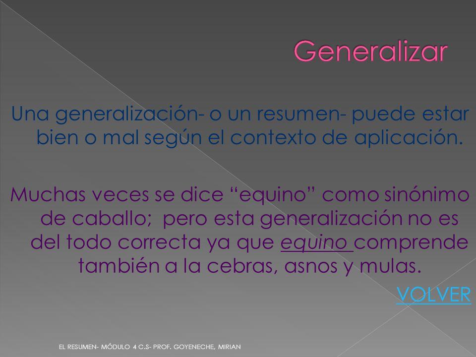 Una generalización- o un resumen- puede estar bien o mal según el contexto de aplicación. Muchas veces se dice equino como sinónimo de caballo; pero e