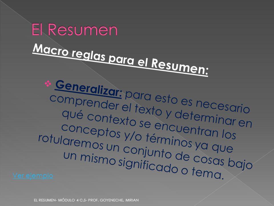 Macro reglas para el Resumen: Generalizar: para esto es necesario comprender el texto y determinar en qué contexto se encuentran los conceptos y/o tér