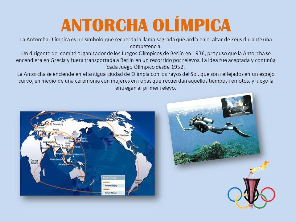 ANTORCHA OLÍMPICA La Antorcha Olímpica es un símbolo que recuerda la llama sagrada que ardía en el altar de Zeus durante una competencia. Un dirigente