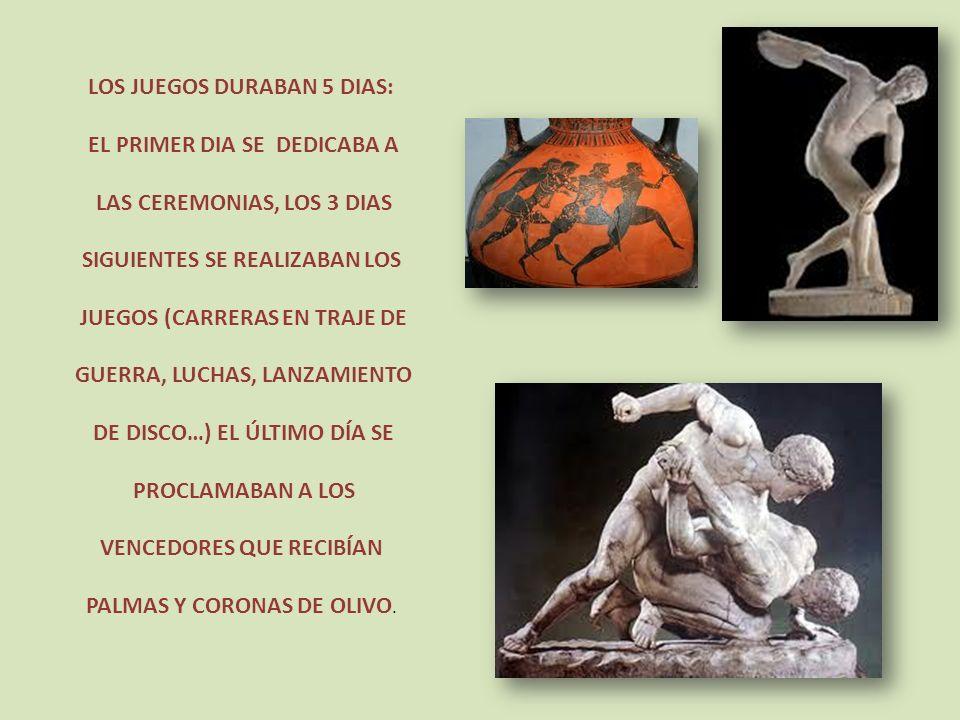 LOS JUEGOS DURABAN 5 DIAS: EL PRIMER DIA SE DEDICABA A LAS CEREMONIAS, LOS 3 DIAS SIGUIENTES SE REALIZABAN LOS JUEGOS (CARRERAS EN TRAJE DE GUERRA, LU