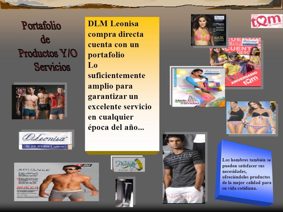 DLM Compra Directa es una empresa comercializadora que hace parte de la integración del grupo Leonisa, en la cual a través del desarrollo de catálogos, llega a las diferentes compradoras pertenecientes al sistema.
