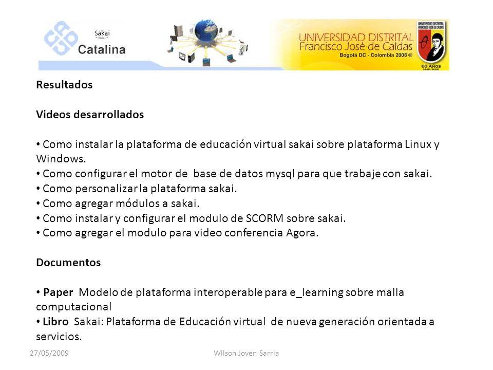 Resultados Videos desarrollados Como instalar la plataforma de educación virtual sakai sobre plataforma Linux y Windows.