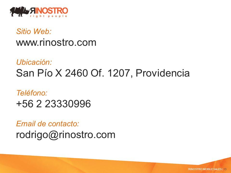 Sitio Web: www.rinostro.com Ubicación: San Pío X 2460 Of. 1207, Providencia Teléfono: +56 2 23330996 Email de contacto: rodrigo@rinostro.com RINOSTRO