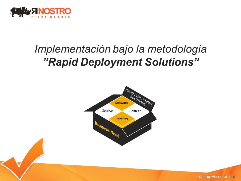 Implementación bajo la metodología Rapid Deployment Solutions RINOSTRO MOBILE SALES | 05