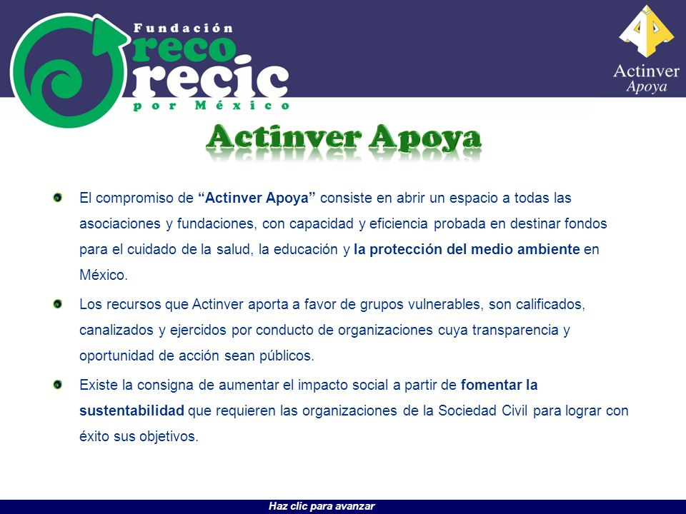 El compromiso de Actinver Apoya consiste en abrir un espacio a todas las asociaciones y fundaciones, con capacidad y eficiencia probada en destinar fo