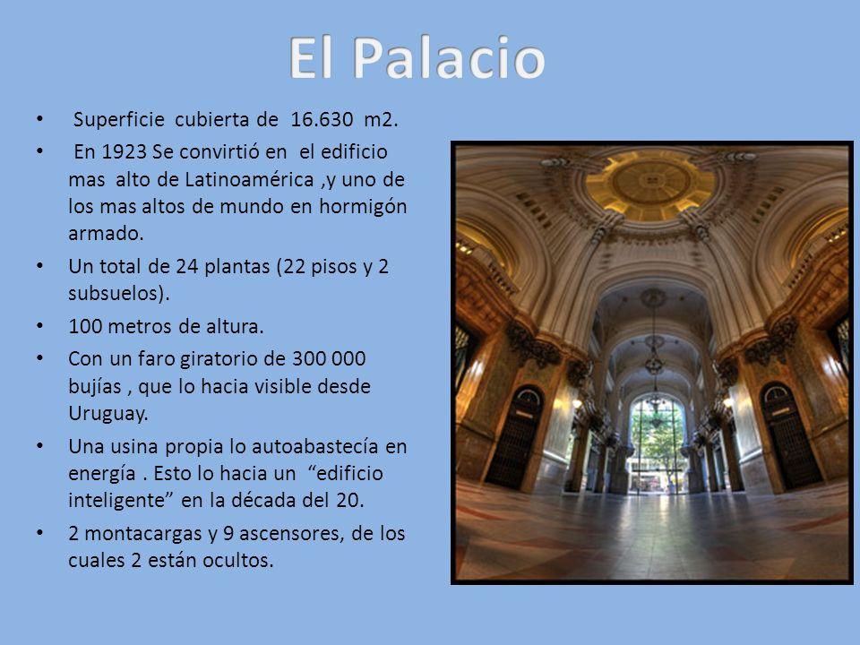 Superficie cubierta de 16.630 m2. En 1923 Se convirtió en el edificio mas alto de Latinoamérica,y uno de los mas altos de mundo en hormigón armado. Un