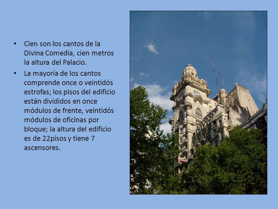 Cien son los cantos de la Divina Comedia, cien metros la altura del Palacio. La mayoría de los cantos comprende once o veintidós estrofas; los pisos d