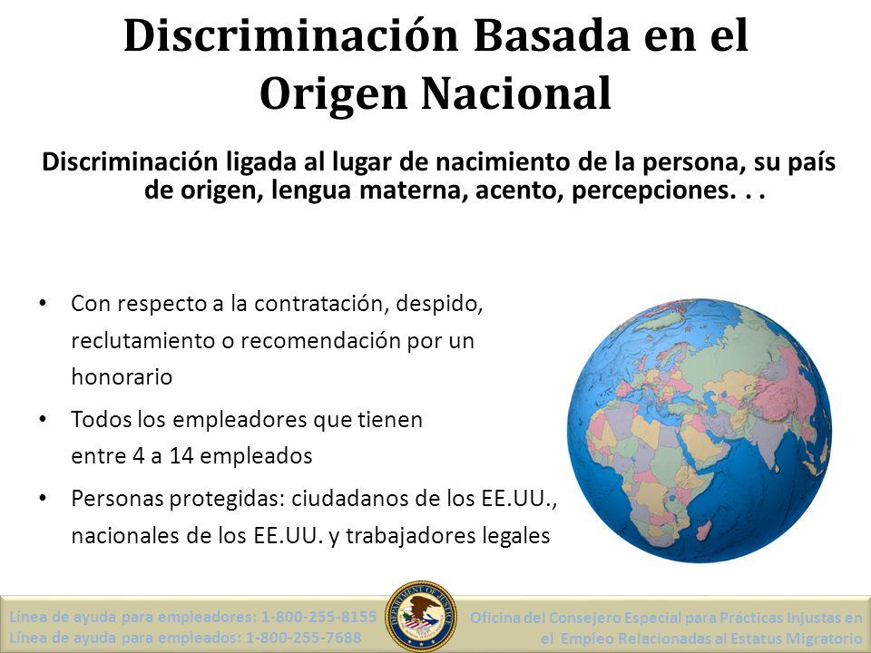 Discriminación Basada en el Origen Nacional Discriminación ligada al lugar de nacimiento de la persona, su país de origen, lengua materna, acento, percepciones...
