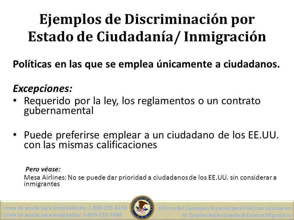 Ejemplos de Discriminación por Estado de Ciudadanía/ Inmigración Políticas en las que se emplea únicamente a ciudadanos.