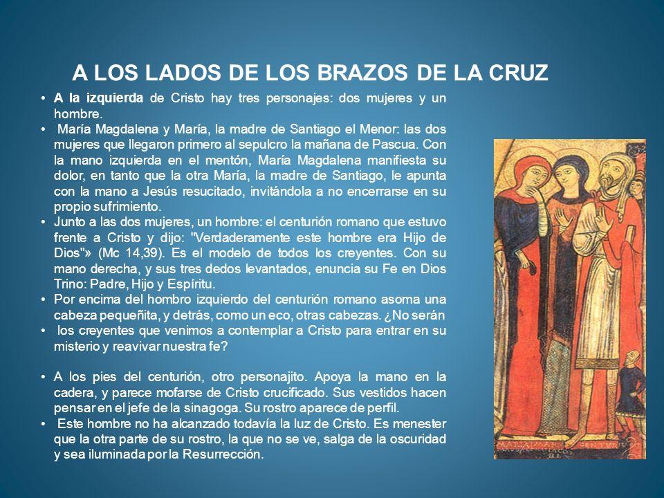 A la izquierda de Cristo hay tres personajes: dos mujeres y un hombre. María Magdalena y María, la madre de Santiago el Menor: las dos mujeres que lle