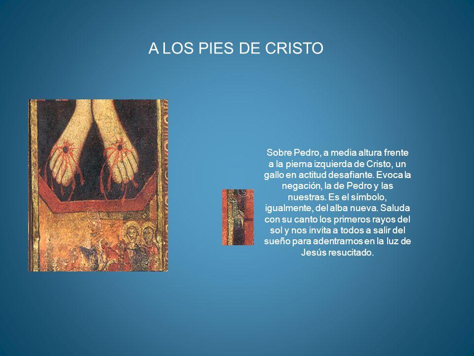 Sobre Pedro, a media altura frente a la pierna izquierda de Cristo, un gallo en actitud desafiante. Evoca la negación, la de Pedro y las nuestras. Es