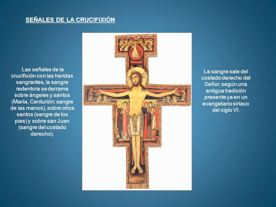 Las señales de la crucifixión con las heridas sangrantes, la sangre redentora se derrama sobre ángeles y santos (María, Centurión: sangre de las manos