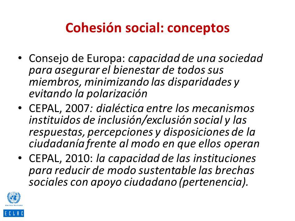 Cohesión social: conceptos Consejo de Europa: capacidad de una sociedad para asegurar el bienestar de todos sus miembros, minimizando las disparidades