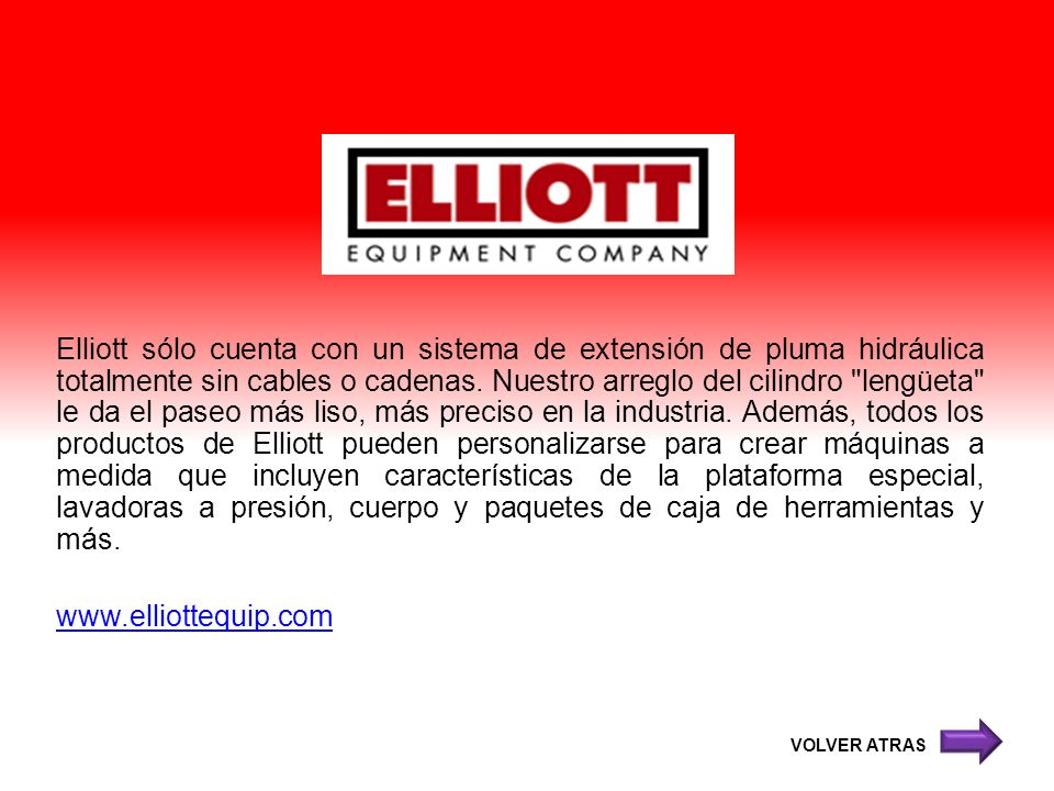 Elliott sólo cuenta con un sistema de extensión de pluma hidráulica totalmente sin cables o cadenas. Nuestro arreglo del cilindro