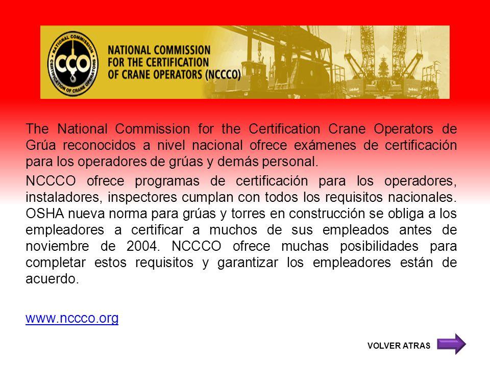 The National Commission for the Certification Crane Operators de Grúa reconocidos a nivel nacional ofrece exámenes de certificación para los operadore