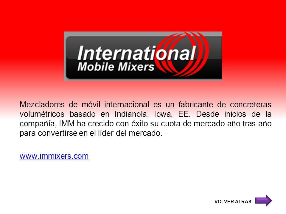 Mezcladores de móvil internacional es un fabricante de concreteras volumétricos basado en Indianola, Iowa, EE. Desde inicios de la compañía, IMM ha cr