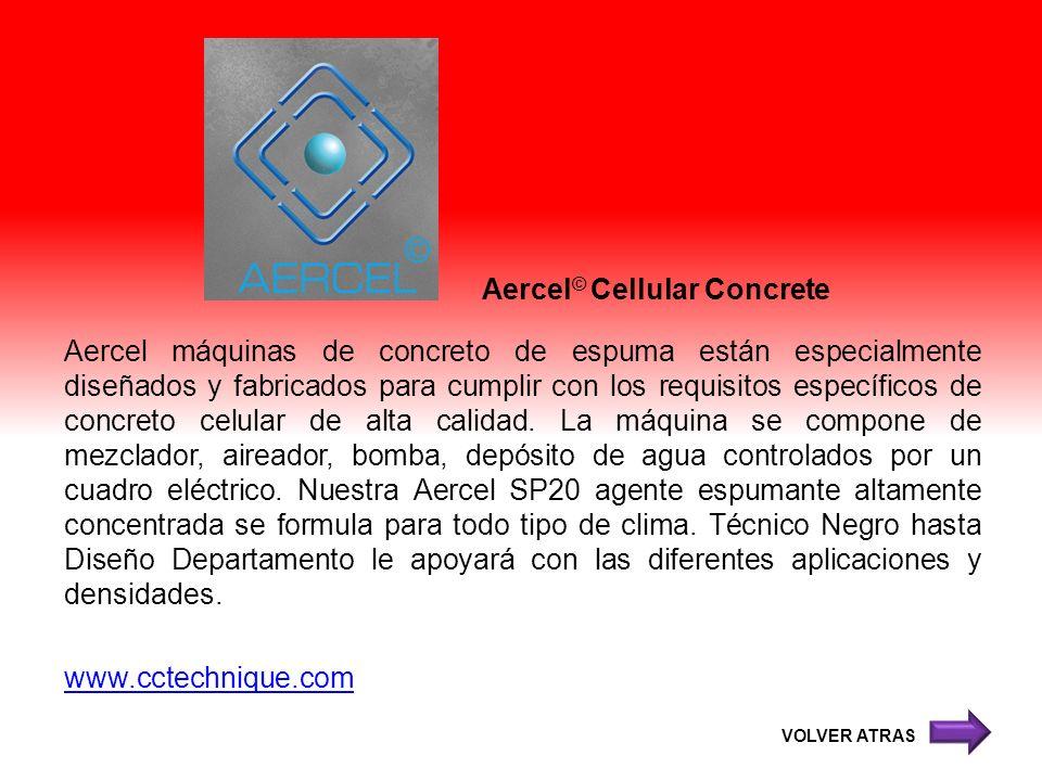 Aercel © Cellular Concrete Aercel máquinas de concreto de espuma están especialmente diseñados y fabricados para cumplir con los requisitos específico