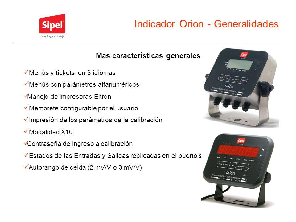 Indicador Orion - Generalidades Menús y tickets en 3 idiomas Menús con parámetros alfanuméricos Manejo de impresoras Eltron Membrete configurable por